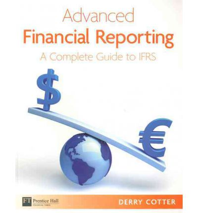 advanced financial reporting a complete guide to ifrs