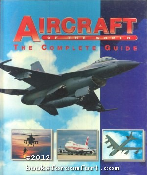 aircraft of the world the complete guide international masters publishers